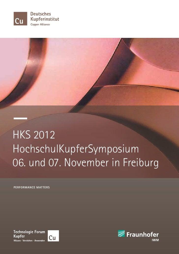 HKS 2012HochschulKupferSymposium06. und 07. November in FreiburgPERFORMANCE MAT TERS