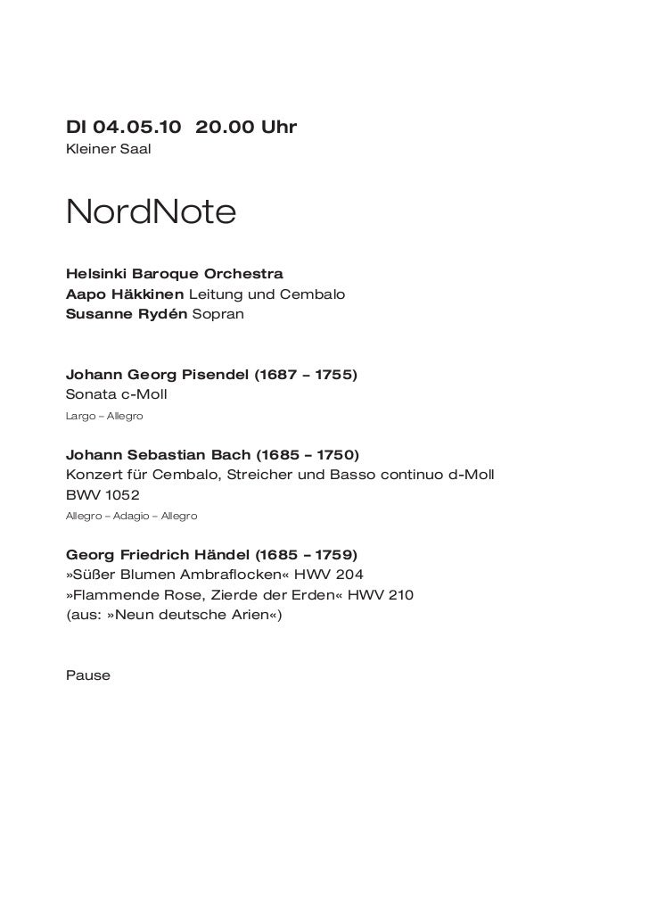 DI 04.05.10 20.00 UhrKleiner SaalNordNoteHelsinki Baroque OrchestraAapo Häkkinen Leitung und CembaloSusanne Rydén SopranJo...