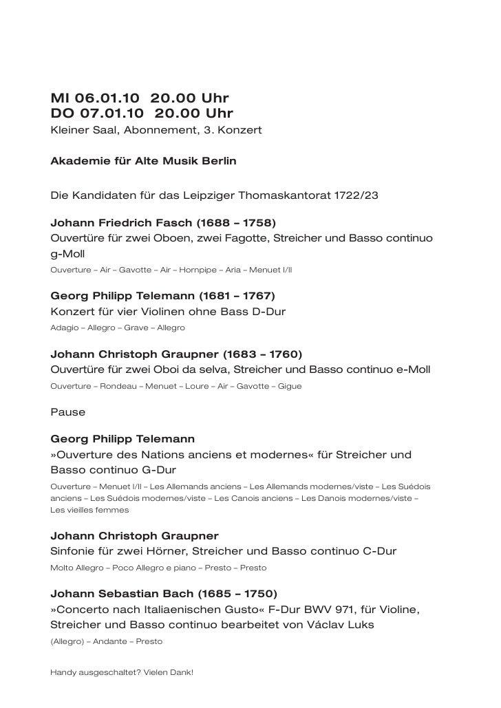 MI 06.01.10 20.00 UhrDO 07.01.10 20.00 UhrKleiner Saal, Abonnement, 3. KonzertAkademie für Alte Musik BerlinDie Kandidaten...