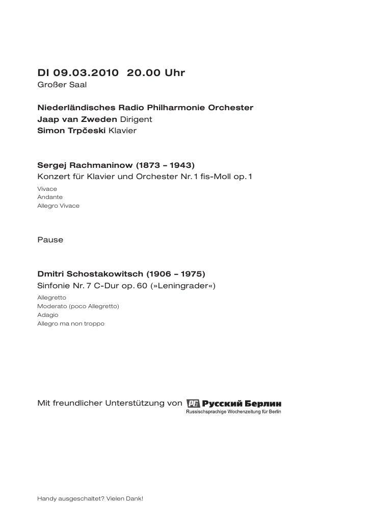 DI 09.03.2010 20.00 UhrGroßer SaalNiederländisches Radio Philharmonie OrchesterJaap van Zweden DirigentSimon Trpceski Klav...
