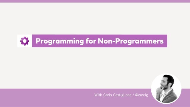 Programming for Non-programmers PFNP @ Razorfish