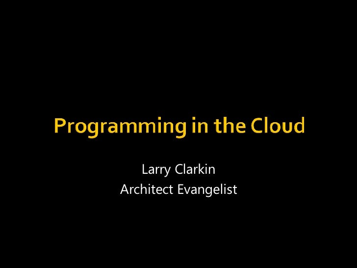 Programming In The Cloud
