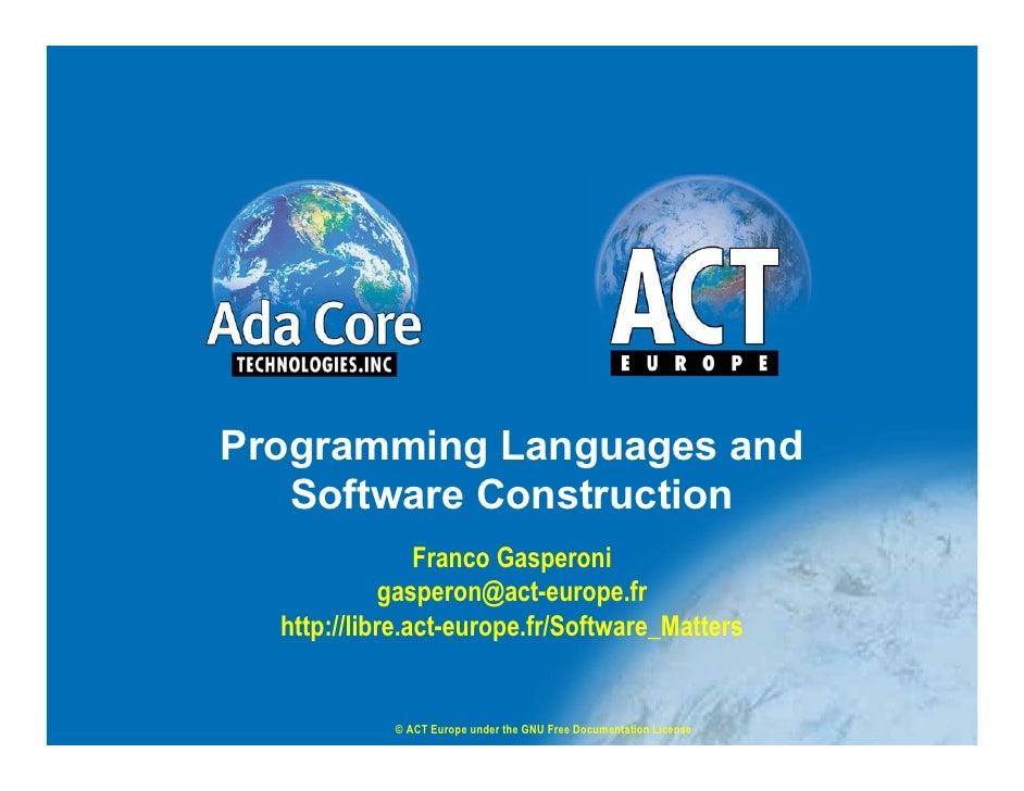 Programming Languages and    Software Construction                 Franco Gasperoni              gasperon@act-europe.fr   ...