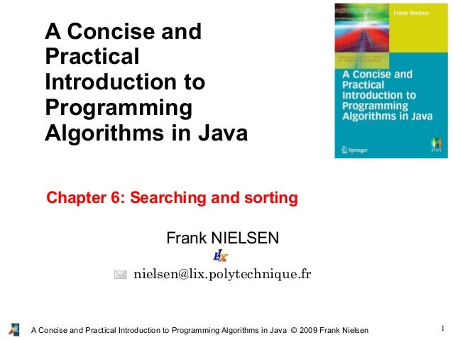 1A Concise and Practical Introduction to Programming Algorithms in Java © 2009 Frank Nielsen Frank NIELSEN nielsen@lix.pol...