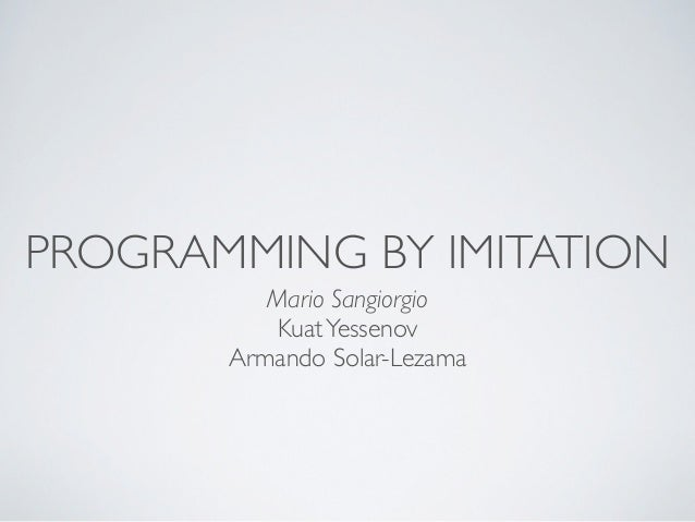 Programming by imitation