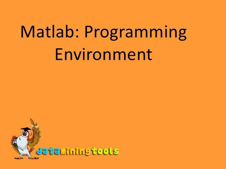 Matlab: Programming Environment