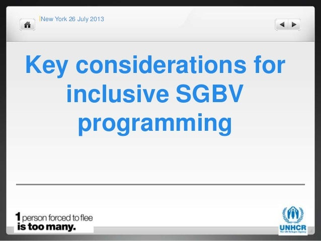New York 26 July 2013 Key considerations for inclusive SGBV programming