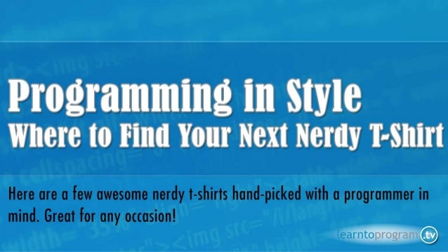 Programming in Style: Where to Find your Next Nerdy T-Shirt