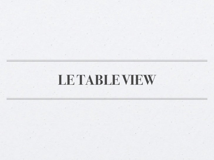 LE TABLE VIEW