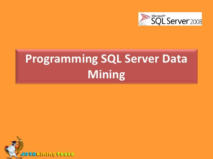 MS SQL SERVER: Programming sql server data mining