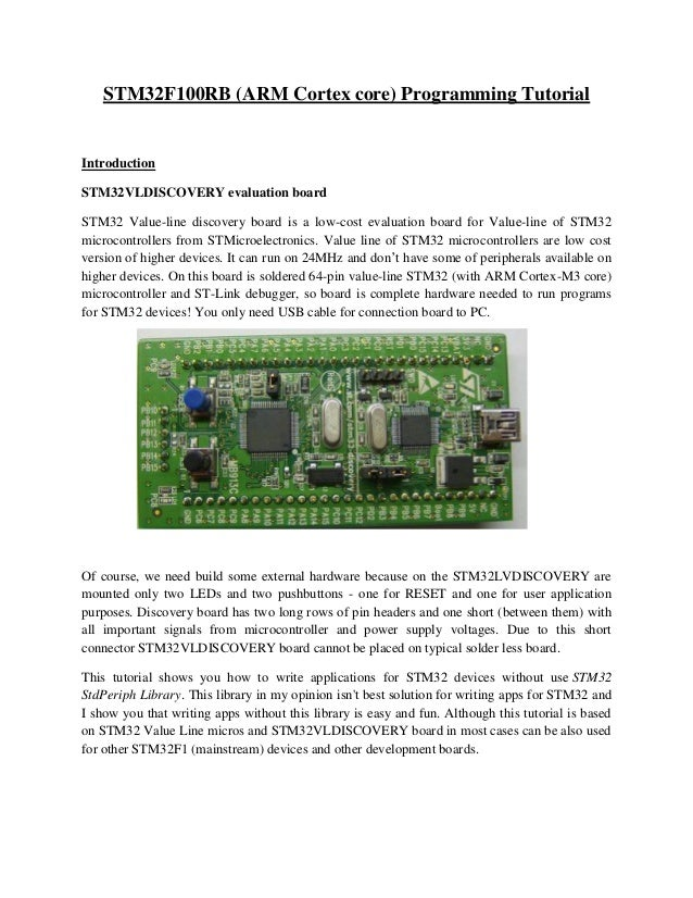 STM32F100RB (ARM Cortex core) Programming Tutorial Introduction STM32VLDISCOVERY evaluation board STM32 Value-line discove...