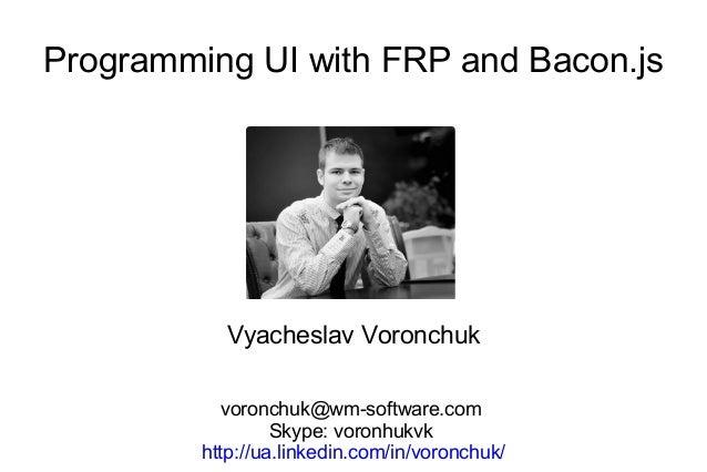 FrontendLab: Programming UI with FRP and Bacon js - Вячеслав Ворончук