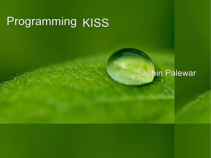 Programming Sachin Palewar KISS