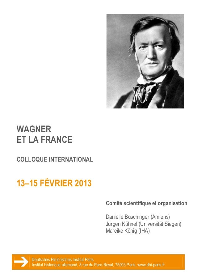 WAGNERET LA FRANCECOLLOQUE INTERNATIONAL13–15 FÉVRIER 2013                                                Comité scientifi...