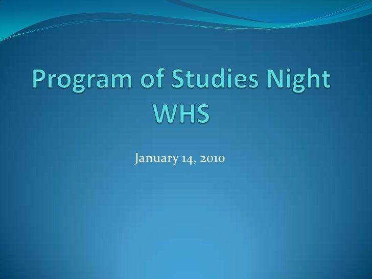 Program of Studies NightWHS<br />January 14, 2010<br />