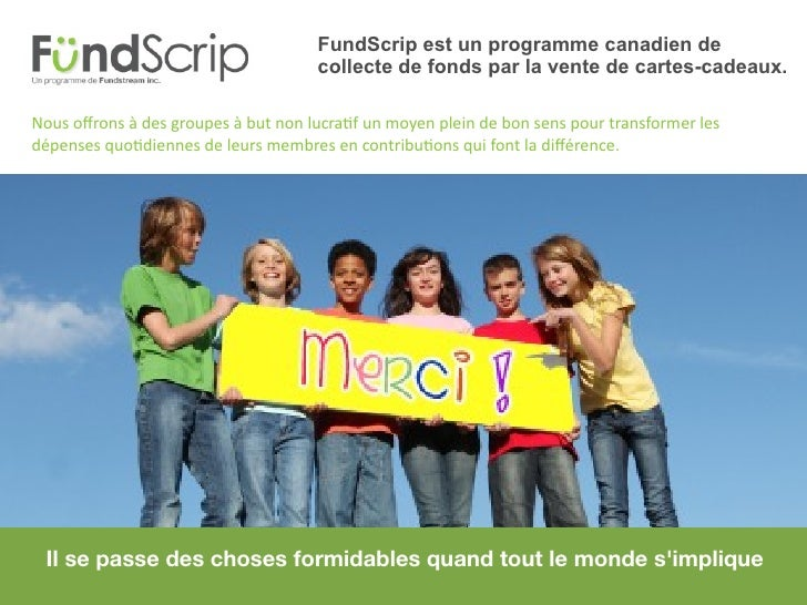 FundScrip est un programme canadien de                                      collecte de fonds par la vente de cartes-cadea...