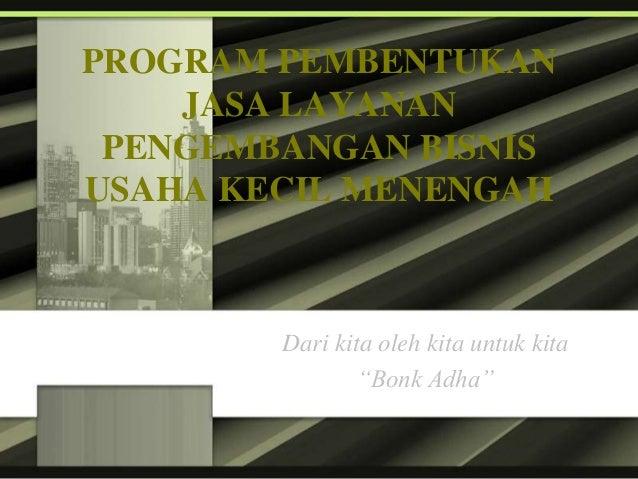 Program pembentukan jasa layanan pengembangan bisnis