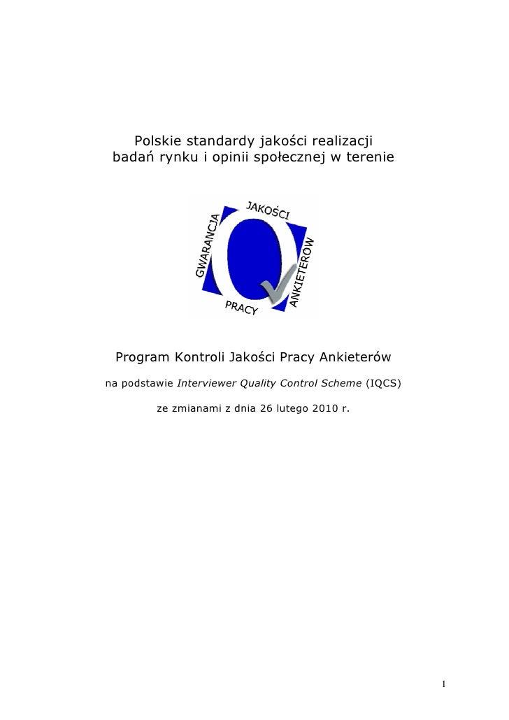 Polskie standardy jakości realizacji  badań rynku i opinii społecznej w terenie      Program Kontroli Jakości Pracy Ankiet...
