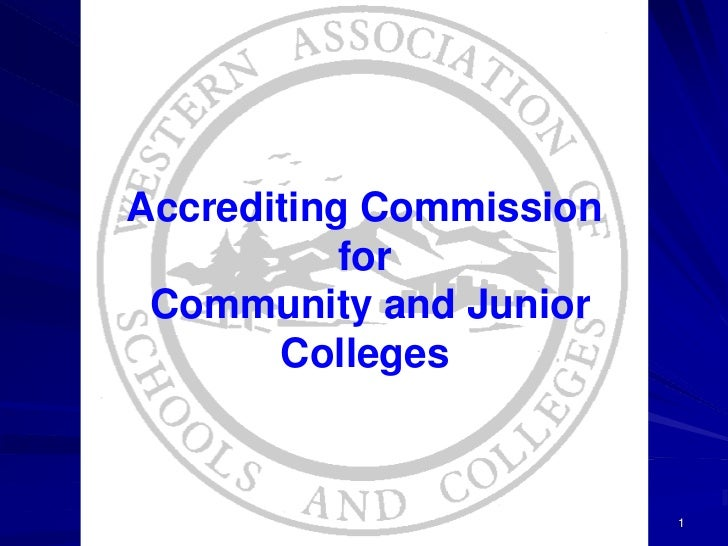 Accrediting Commission            for  Community and Junior        Colleges                            1