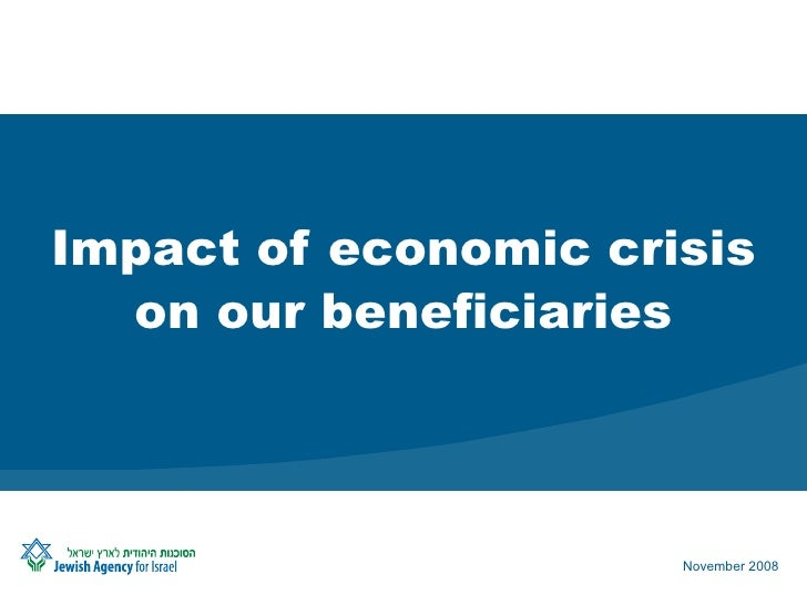 Impact  of economic crisis on our beneficiaries November 2008