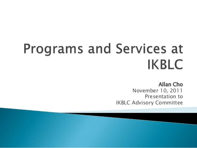 Programs and services at ikblc (november 10, 2011)