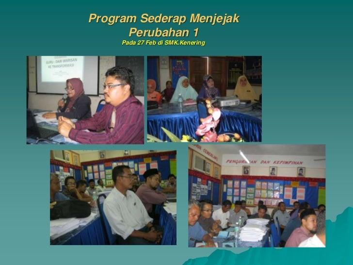 Program Sederap Menjejak      Perubahan 1     Pada 27 Feb di SMK.Kenering
