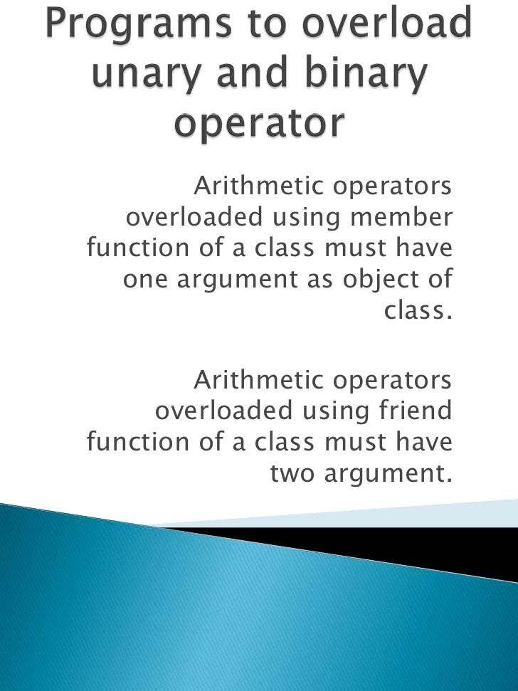 Arithmetic operators   overloaded using memberfunction of a class must have   one argument as object of                   ...