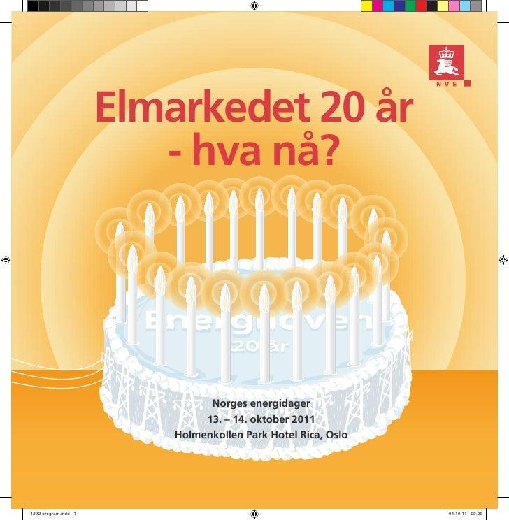 Elmarkedet 20 år                         - hva nå?                                Norges energidager                      ...
