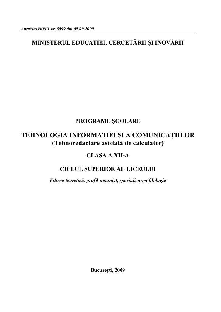 Anexă la OMECI nr. 5099 din 09.09.2009     MINISTERUL EDUCAŢIEI, CERCETĂRII ŞI INOVĂRII                            PROGRAM...