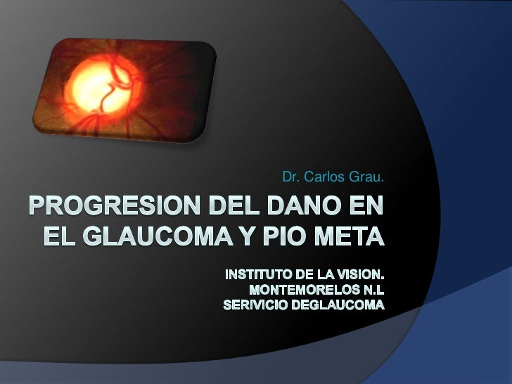 Progresion del dano en el glaucoma y pio
