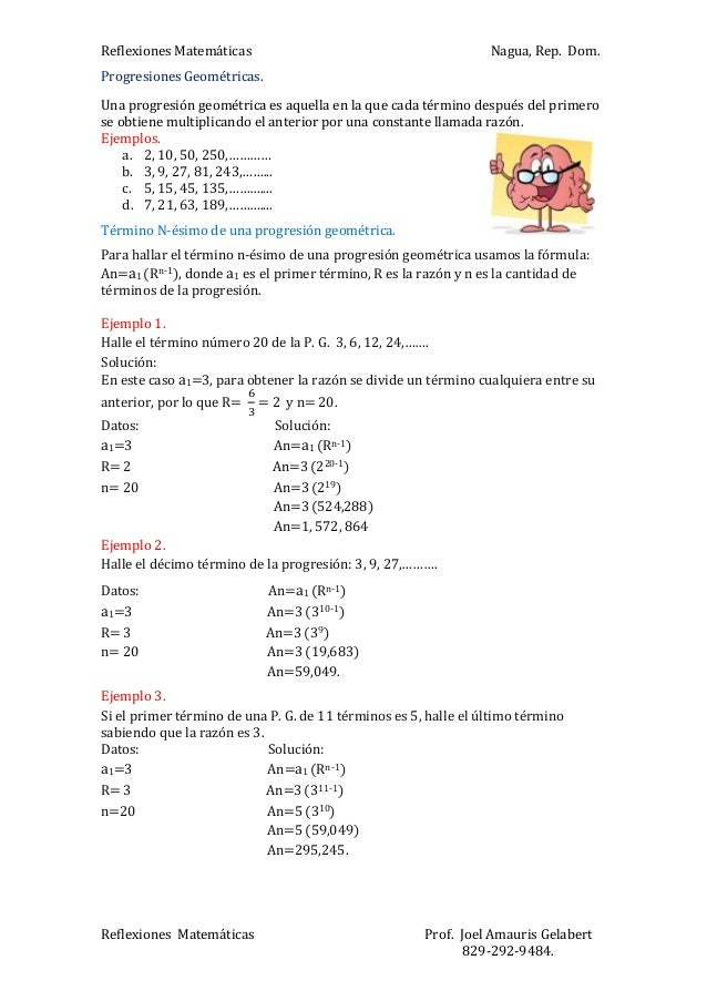 Reflexiones Matemáticas  Nagua, Rep. Dom.  Progresiones Geométricas. Una progresión geométrica es aquella en la que cada t...