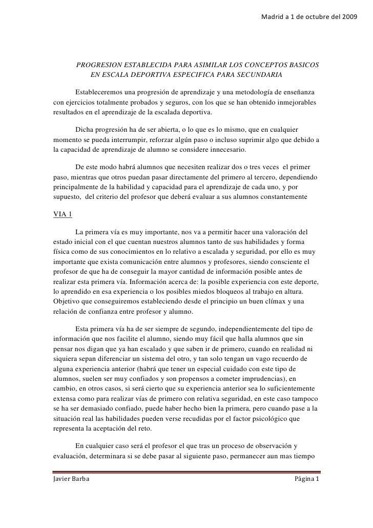 Madrid a 1 de octubre del 2009             PROGRESION ESTABLECIDA PARA ASIMILAR LOS CONCEPTOS BASICOS            EN ESCALA...