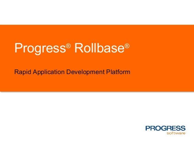 Progress® Rollbase® Rapid Application Development Platform
