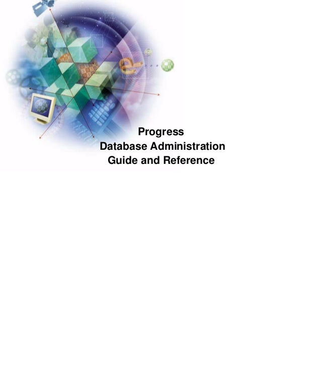 Progress OpenEdge database administration guide and reference