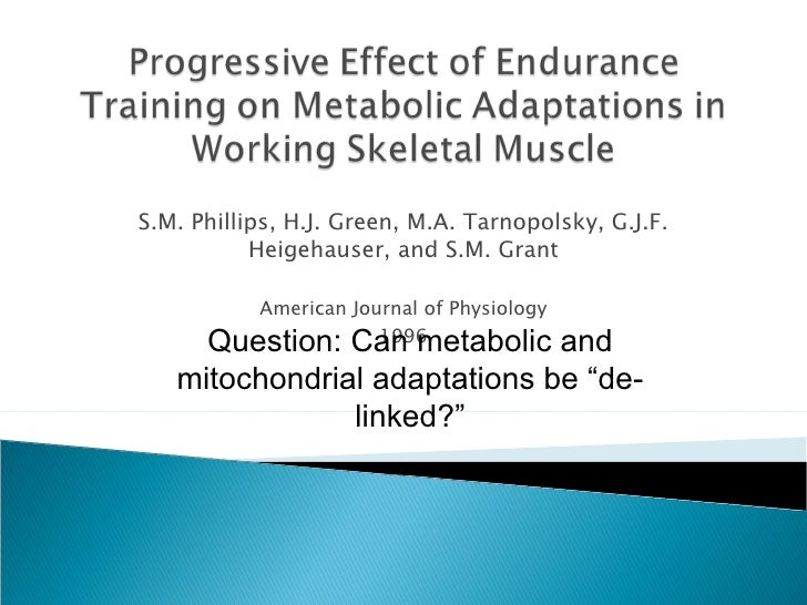 S.M. Phillips, H.J. Green, M.A. Tarnopolsky, G.J.F. Heigehauser, and S.M. Grant American Journal of Physiology 1996 Questi...