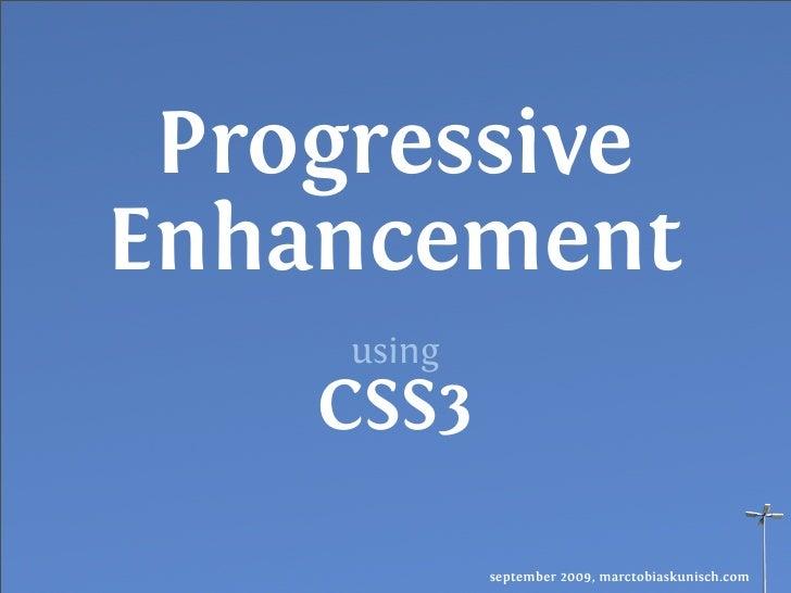 Progressive Enhancement using CSS3