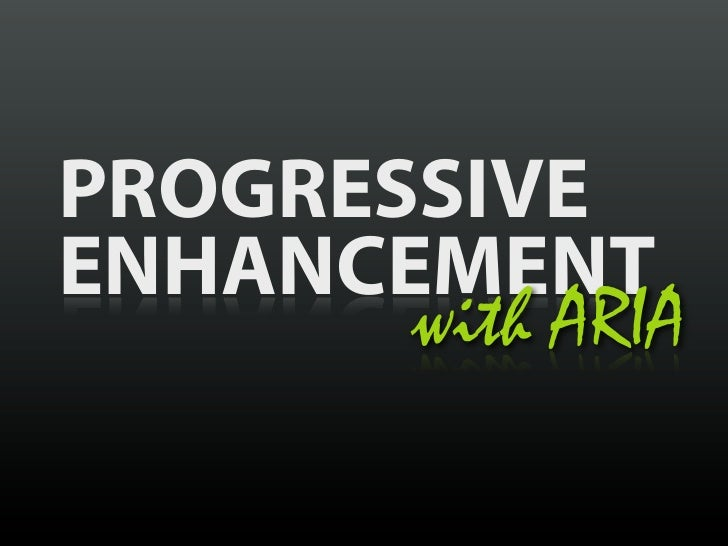 Progressive Enhancement with ARIA [WebVisions 2011]