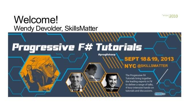 Welcome! Wendy Devolder, SkillsMatter