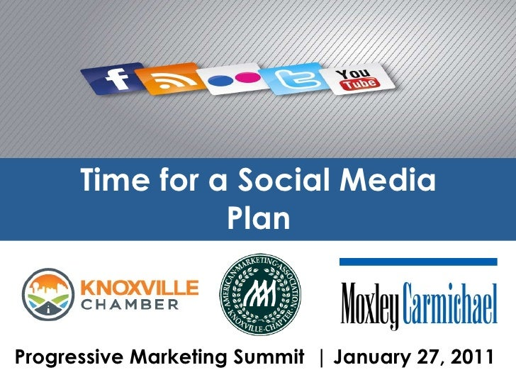 Time for a Social Media Plan Progressive Marketing Summit  | January 27, 2011