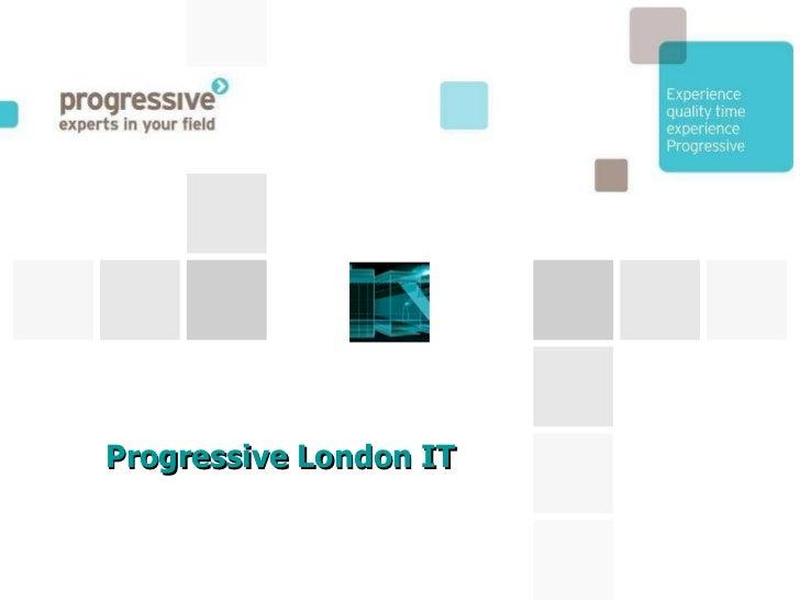 Progressive London IT