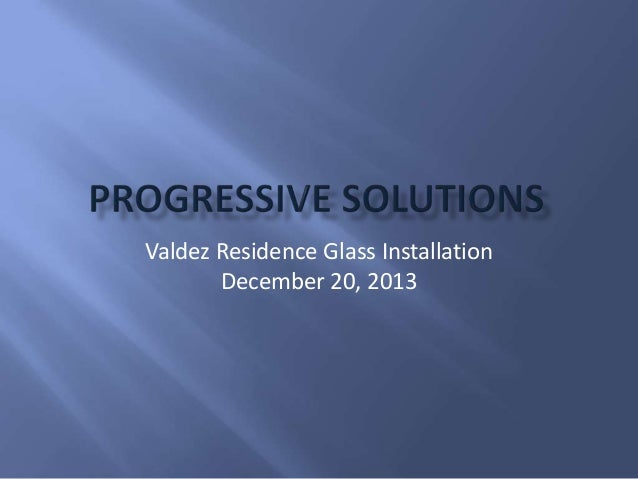 Valdez Residence Glass Installation December 20, 2013