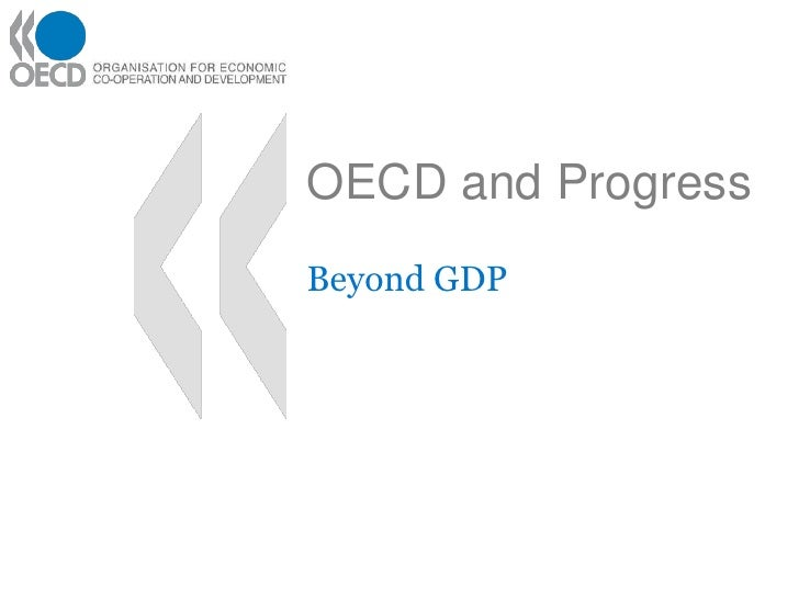 OECD and Progress<br />Beyond GDP<br />