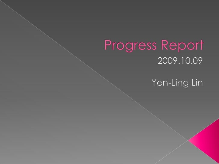 Progress Report<br />2009.10.09<br />Yen-Ling Lin<br />