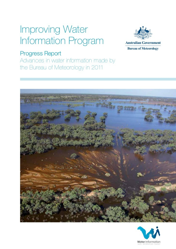 Improving WaterInformation ProgramProgress ReportAdvances in water information made bythe Bureau of Meteorology in 2011