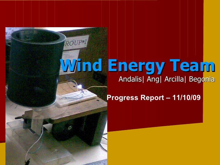 Wind Energy Team Andalis| Ang| Arcilla| Begonia Progress Report – 11/10/09