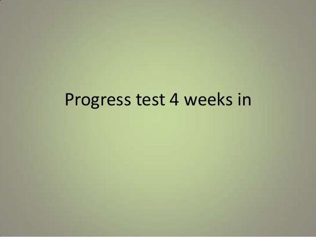 Progress test 4 weeks in feedback
