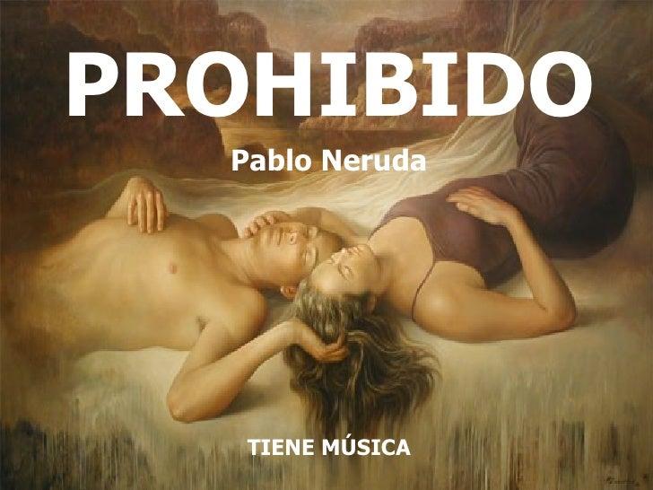 Prohibido P.Neruda