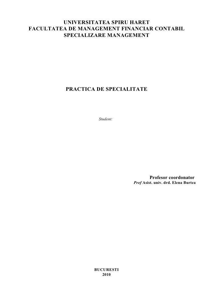UNIVERSITATEA SPIRU HARETFACULTATEA DE MANAGEMENT FINANCIAR CONTABIL         SPECIALIZARE MANAGEMENT          PRACTICA DE ...