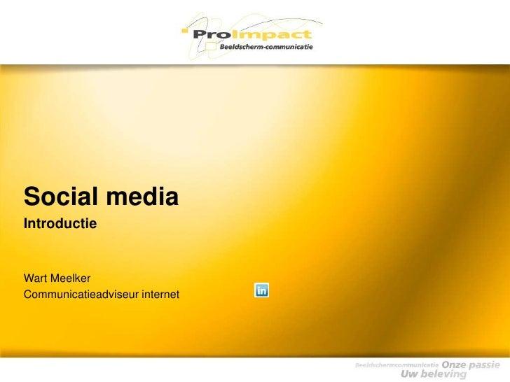 Social media introductie 2011, ProImpact Beeldschermcommunicatie