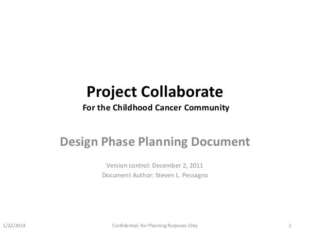 Project Collaborate For the Childhood Cancer Community  Design Phase Planning Document Version control: December 2, 2011 D...